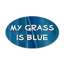20x12 Oval Wall Peel: My Grass is Blue !!