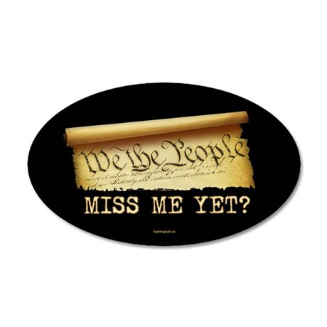 Miss Me Yet - Constitution 20x12 Oval Wall Peel