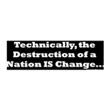 Destruction of a Nation is Change
