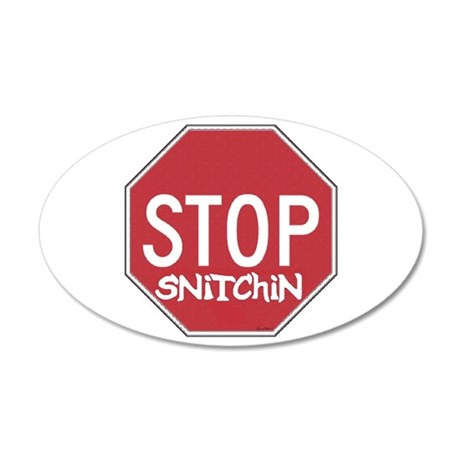 STOP SNITCHING 35x21 Oval Wall Peel