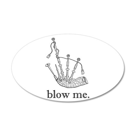blow me. 35x21 Oval Wall Peel