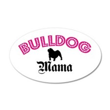 Bulldog Mama 20x12 Oval Wall Peel