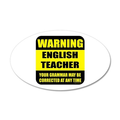 Warning english teacher sign 20x12 Oval Wall Peel