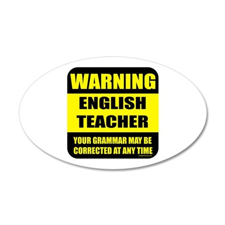 Warning english teacher sign 35x21 Oval Wall Peel