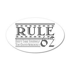 Rule 62 Alcoholism Saying 20x12 Oval Wall Peel