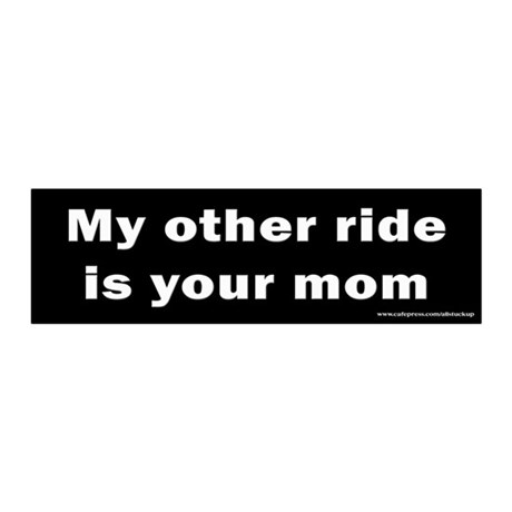 My Other Ride is Your Mom 20x6 Wall Peel