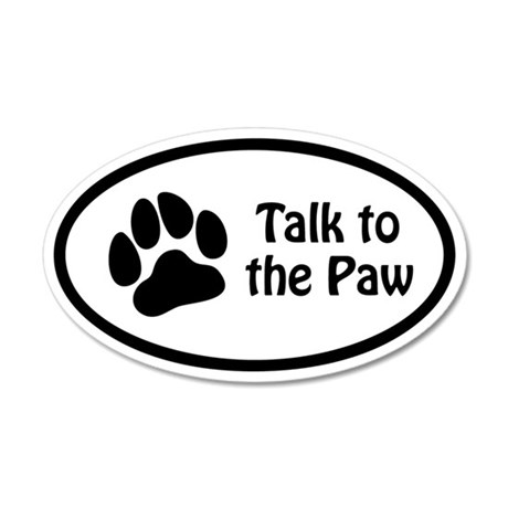 Talk to the Paw Euro 20x12 Oval Wall Peel