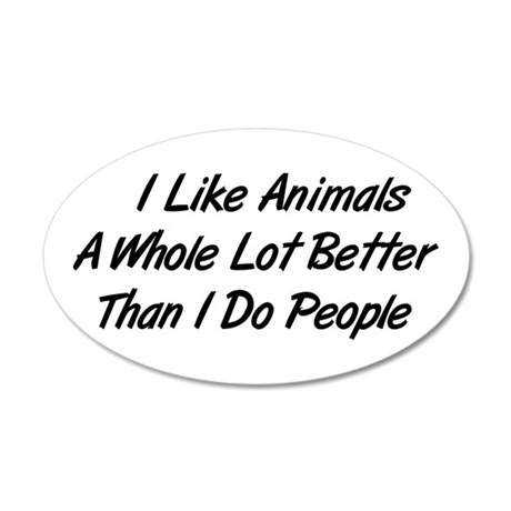 Animals Better Than People 35x21 Oval Wall Peel