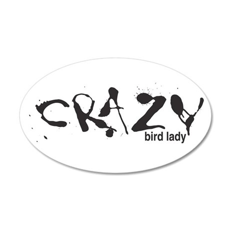 Crazy Bird Lady 20x12 Oval Wall Peel