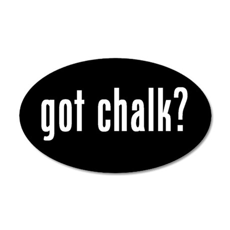 got chalk? 20x12 Oval Wall Peel #2