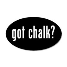 got chalk? 35x21 Oval Wall Peel #2