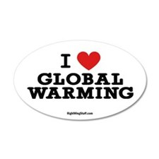 I Love Global Warming 35x21 Oval Wall Peel