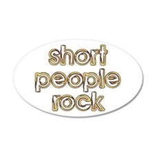 Short People Rock 20x12 Oval Wall Peel