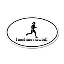 I need more cowbell running 20x12 Oval Wall Peel