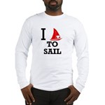 I Love to Sail Long Sleeve T-Shirt