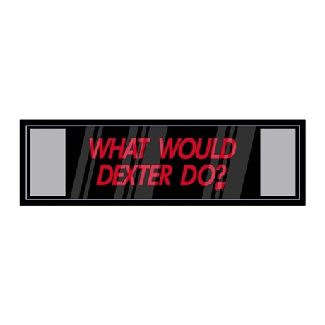 What would Dexter Do? 20x6 Wall Peel