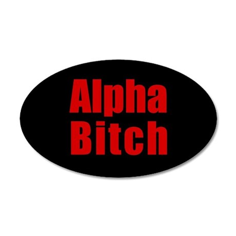 Alpha Bitch 35x21 Oval Wall Peel