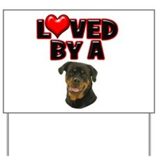 Loved by a Rottweiler Yard Sign