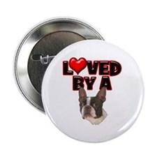 "Loved by a Boston Terrier 2.25"" Button"