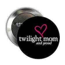 "Proud Twilight Mom 2.25"" Button"