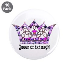 "Queen of txt msgN 3.5"" Button (10 pack)"