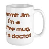 Dammit Jim (by Deleriyes) Mug