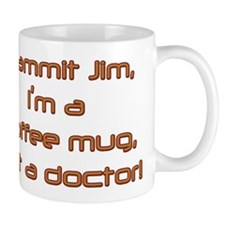 Dammit Jim (by Deleriyes) Coffee Mug