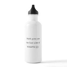 Math puns sine of madness Water Bottle