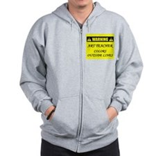 WARNING: Art Teacher Zip Hoodie