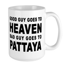 GOOD GUY GOES TO HEAVEN BAD GUY GOES TO PATTAYA La