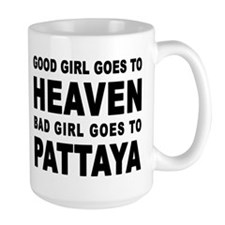 BAD GIRL GOES TO PATTAYA Mug