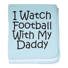 Watch Football With Daddy! baby blanket