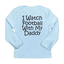 Watch Football With Daddy! Long Sleeve Infant T-Sh