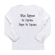 What Happens At Daycare! Long Sleeve Infant T-Shir
