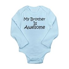My Brother Is Awesome Long Sleeve Infant Bodysuit