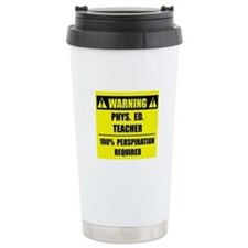 WARNING: P.E. Teacher Ceramic Travel Mug
