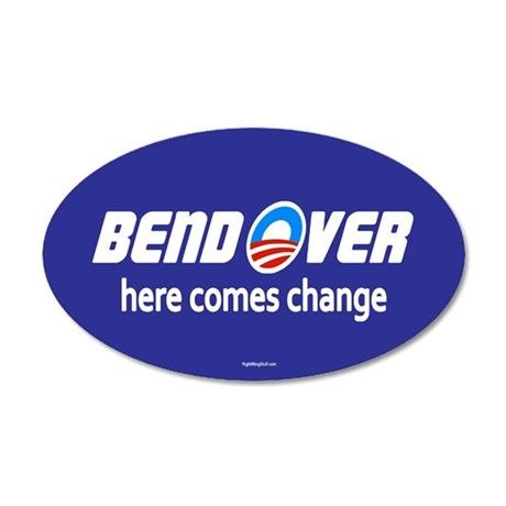 Bend Over - Here Comes Change 20x12 Oval Wall Peel