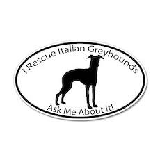 I RESCUE Italian Greyhounds 20x12 Oval Wall Peel
