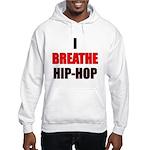 I Breathe Hip-Hop Hooded Sweatshirt