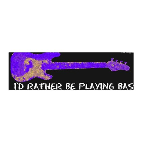 I'd rather be playing bass 36x11 Wall Peel