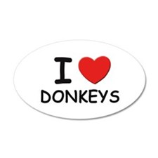 I love donkeys 20x12 Oval Wall Peel