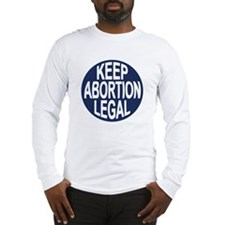 Keep Abortion Legal Long Sleeve T-Shirt