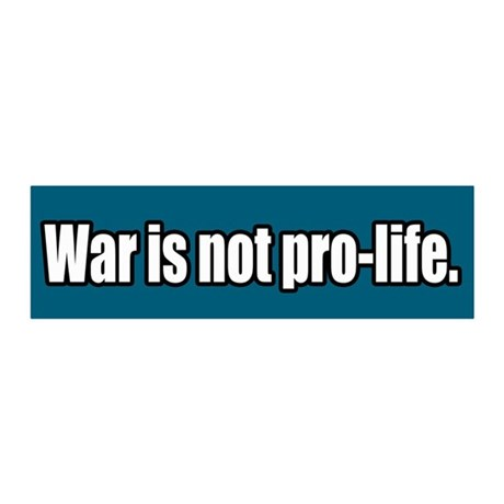 War is not pro-life 20x6 Wall Peel