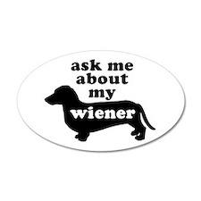 Ask About My Wiener 20x12 Oval Wall Peel