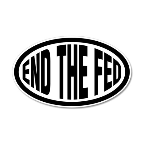 End The Fed 35x21 Oval Wall Peel