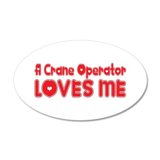 A Crane Operator Loves Me 20x12 Oval Wall Peel