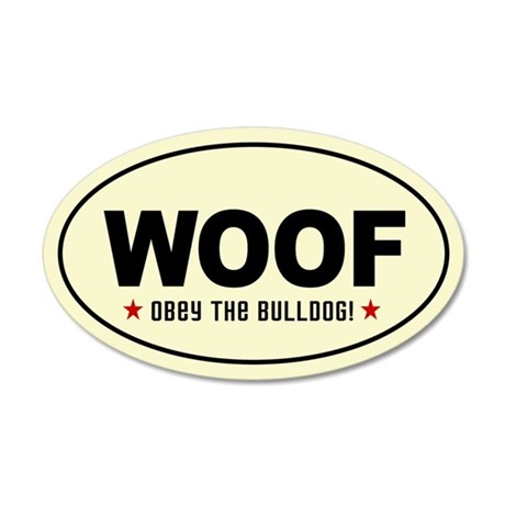 Woof- Obey the Bulldog! 20x12 Oval Wall Peel