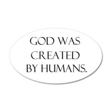 God was created by humans 35x21 Oval Wall Peel
