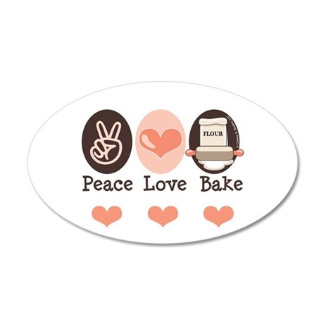 Peace Love Bake Bakers Baking 20x12 Oval Wall Peel