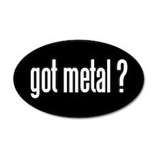Got Metal? 35x21 Oval Wall Peel